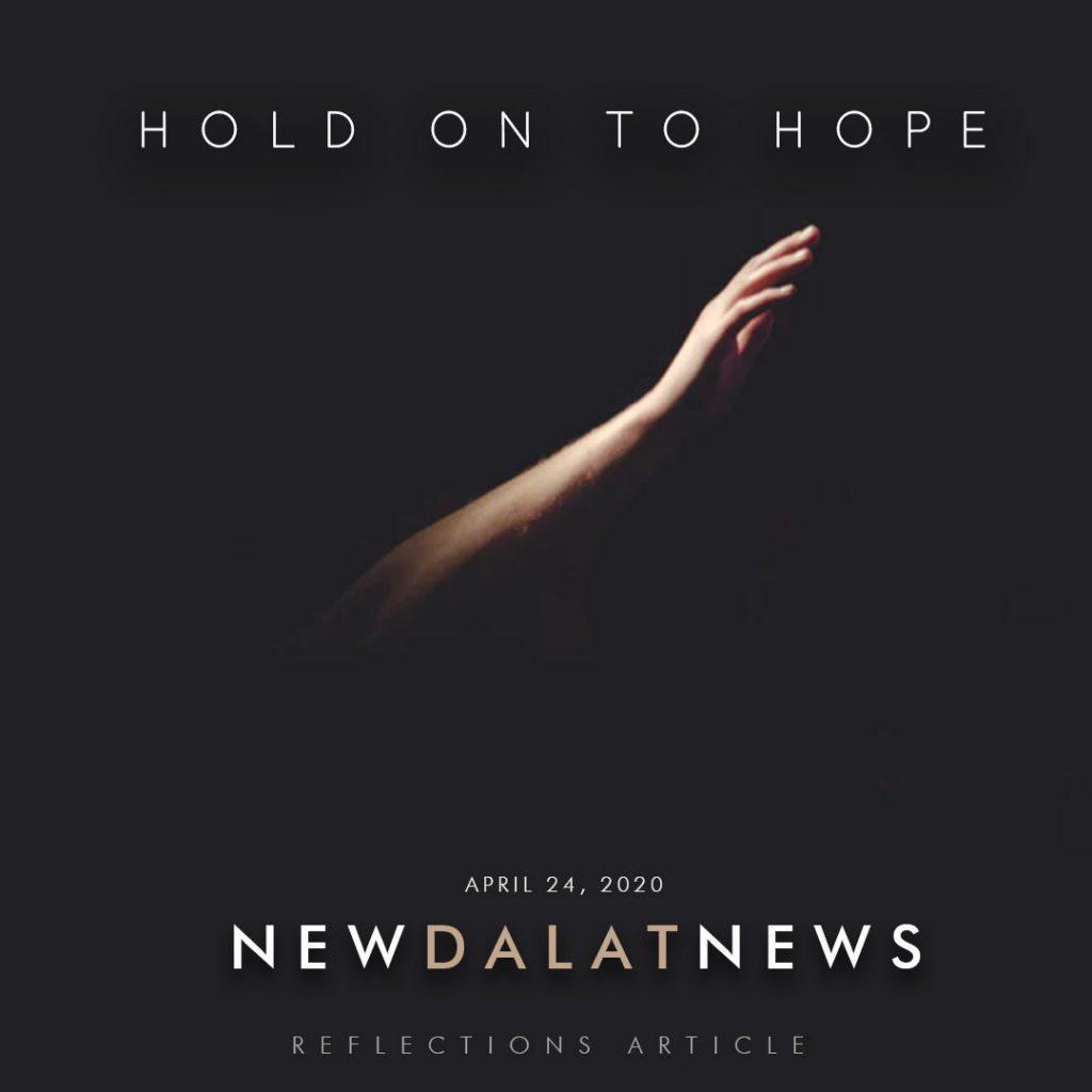 Dalat News Holding On To Hope